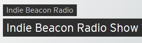 INTERVIEW with Indie Beacon Radio
